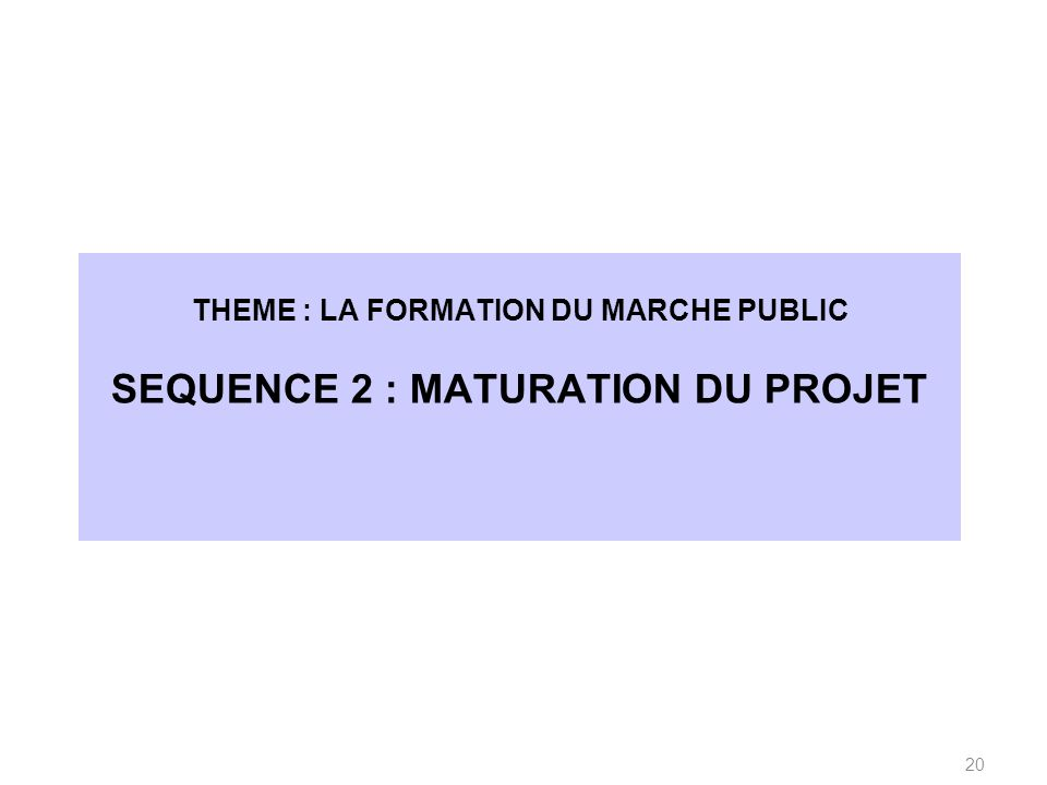 SEQUENCE 2 : MATURATION DU PROJET