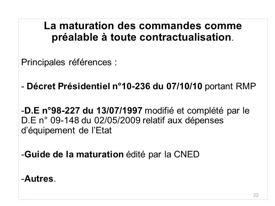 La maturation des commandes comme préalable à toute contractualisation.
