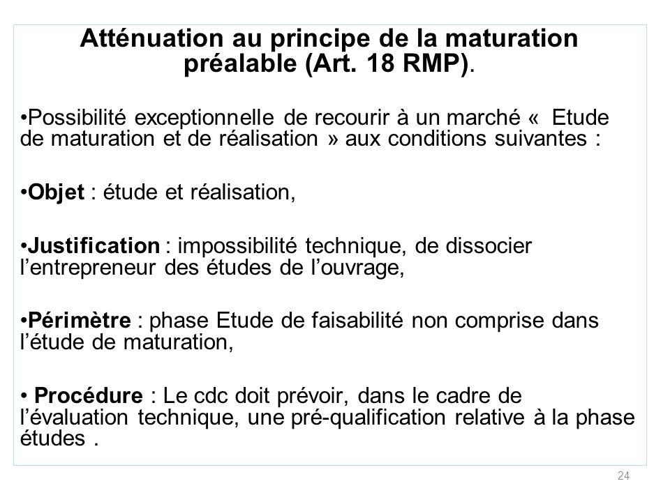 Atténuation au principe de la maturation préalable (Art. 18 RMP).