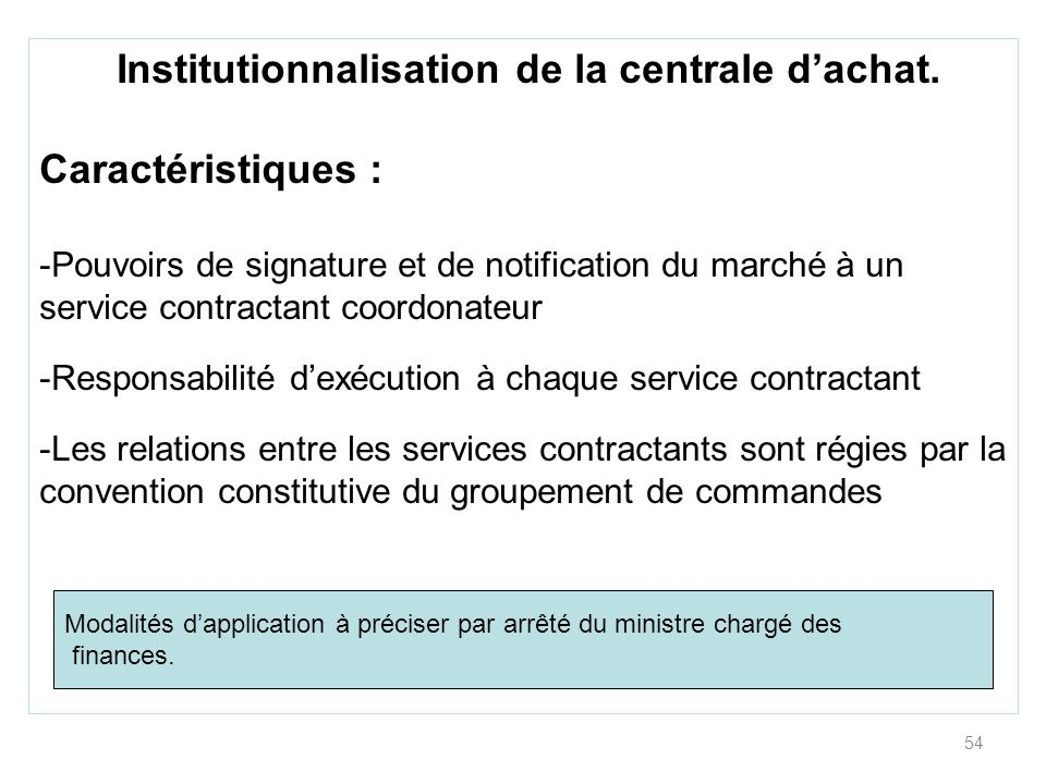 Institutionnalisation de la centrale d'achat.