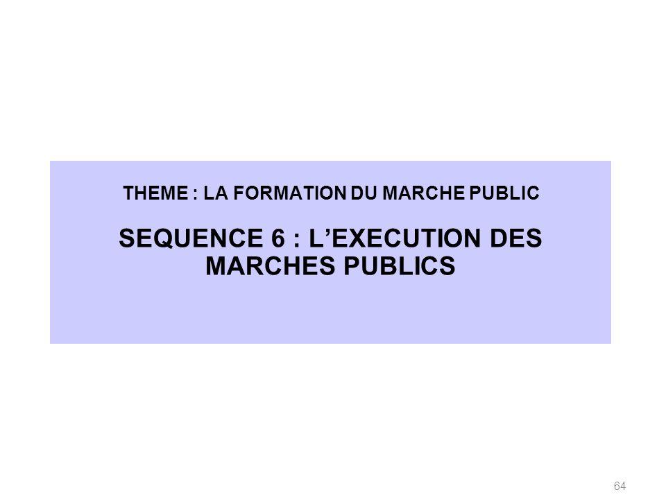 SEQUENCE 6 : L'EXECUTION DES MARCHES PUBLICS