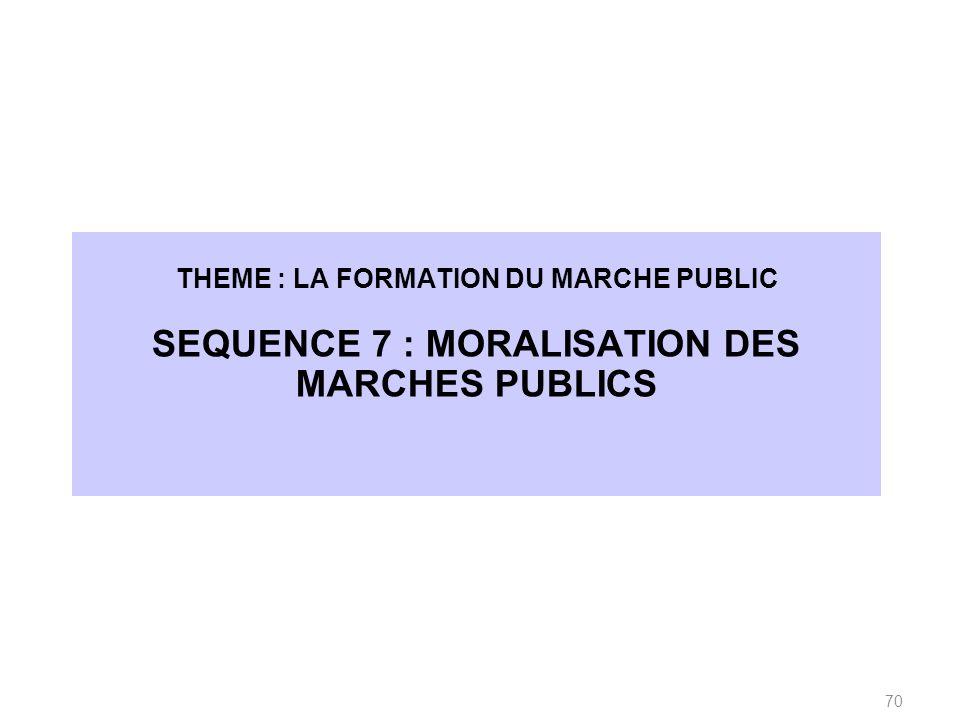 SEQUENCE 7 : MORALISATION DES MARCHES PUBLICS