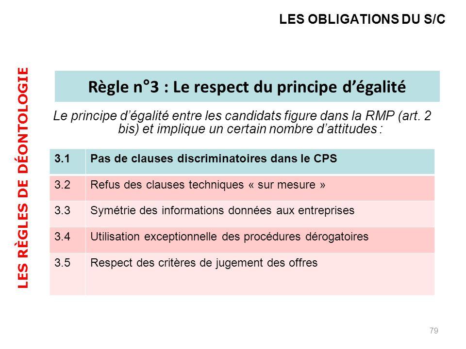 Règle n°3 : Le respect du principe d'égalité LES RÈGLES DE DÉONTOLOGIE