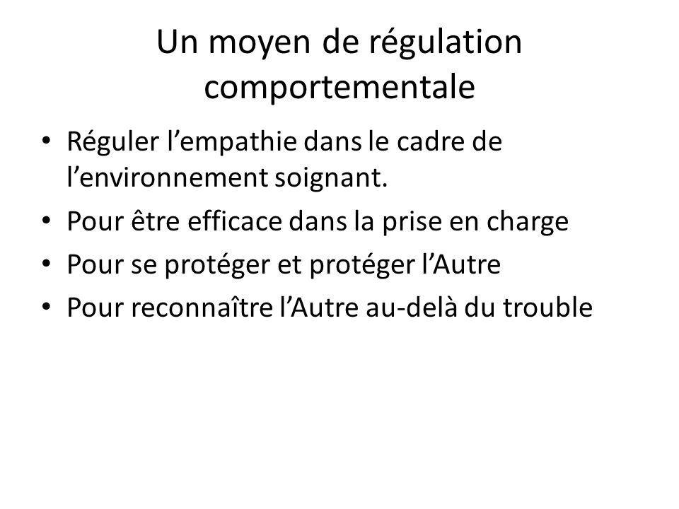 Un moyen de régulation comportementale