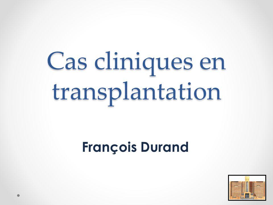 Cas cliniques en transplantation