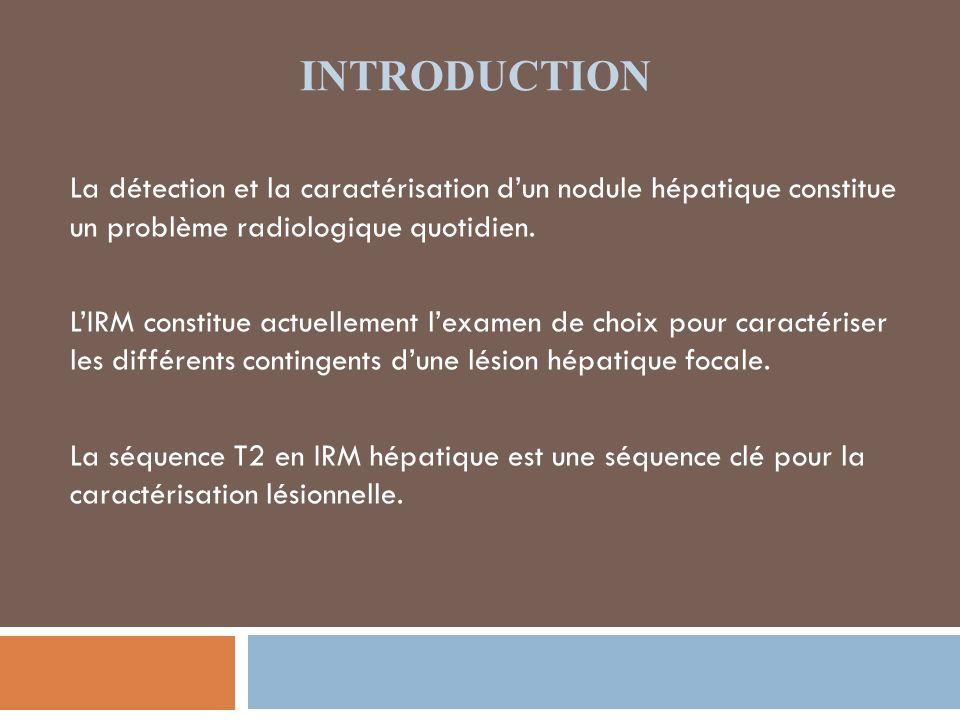 INTRODUCTION La détection et la caractérisation d'un nodule hépatique constitue un problème radiologique quotidien.