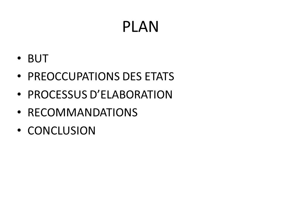PLAN BUT PREOCCUPATIONS DES ETATS PROCESSUS D'ELABORATION