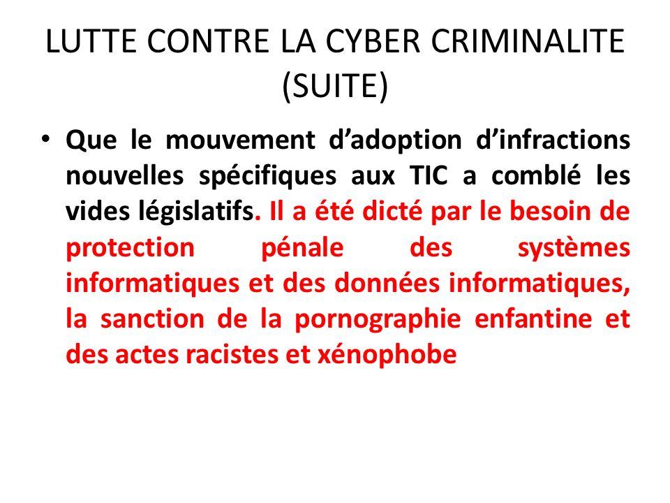 LUTTE CONTRE LA CYBER CRIMINALITE (SUITE)