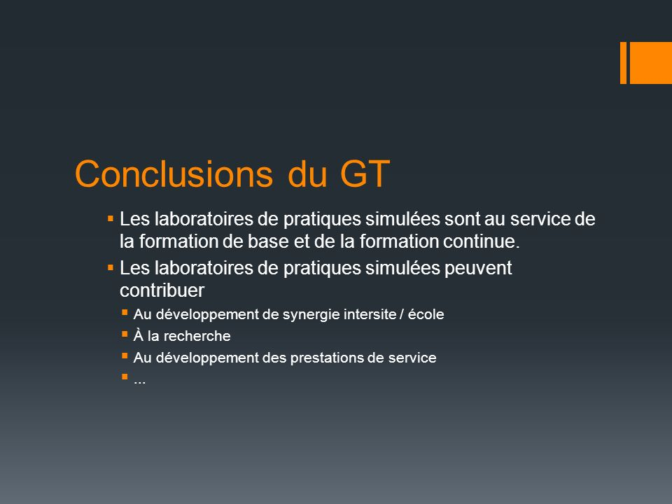 Conclusions du GT Les laboratoires de pratiques simulées sont au service de la formation de base et de la formation continue.