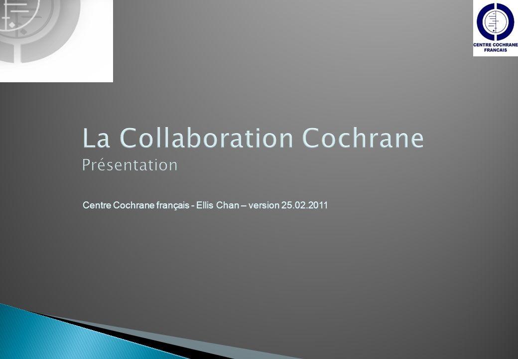 La Collaboration Cochrane Présentation