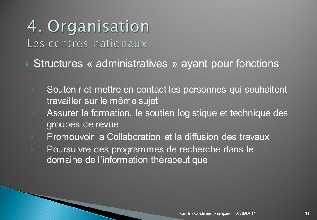 4. Organisation Les centres nationaux