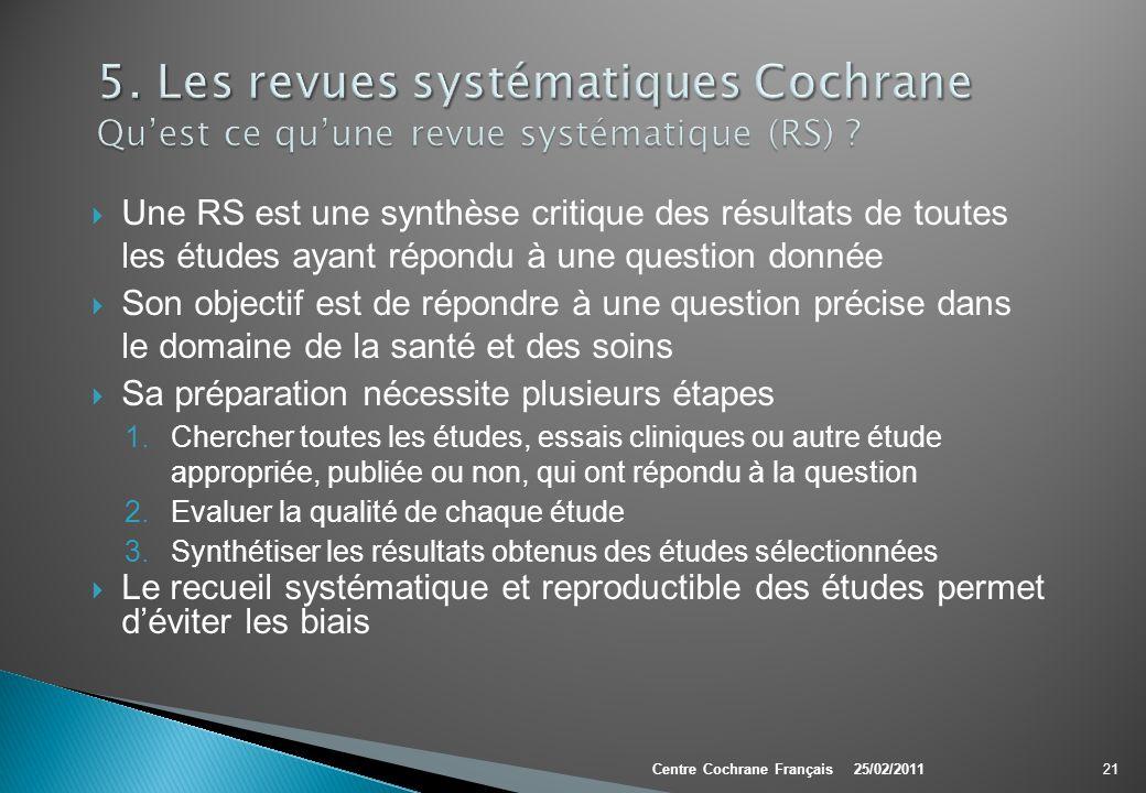 5. Les revues systématiques Cochrane Qu'est ce qu'une revue systématique (RS)