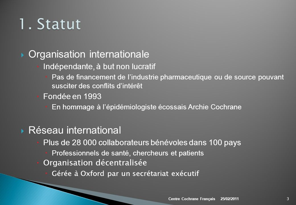 1. Statut Organisation internationale Réseau international