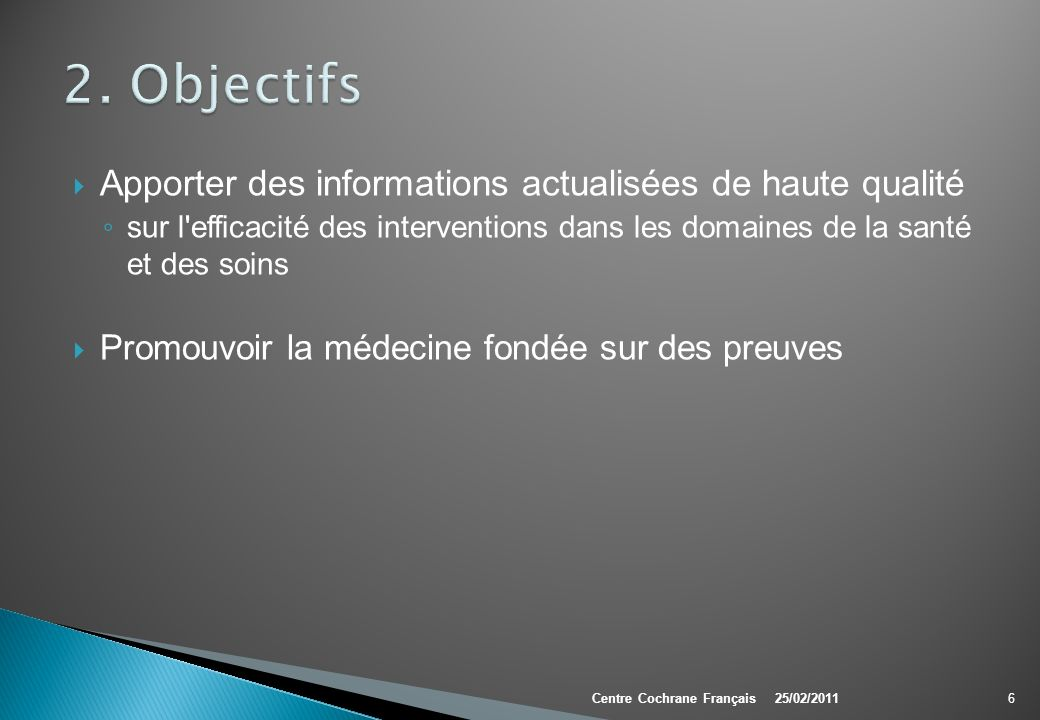 2. Objectifs Apporter des informations actualisées de haute qualité