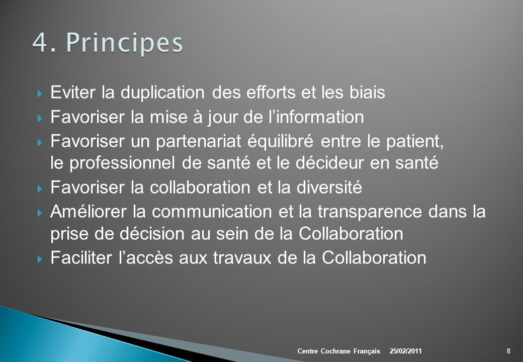 4. Principes Eviter la duplication des efforts et les biais