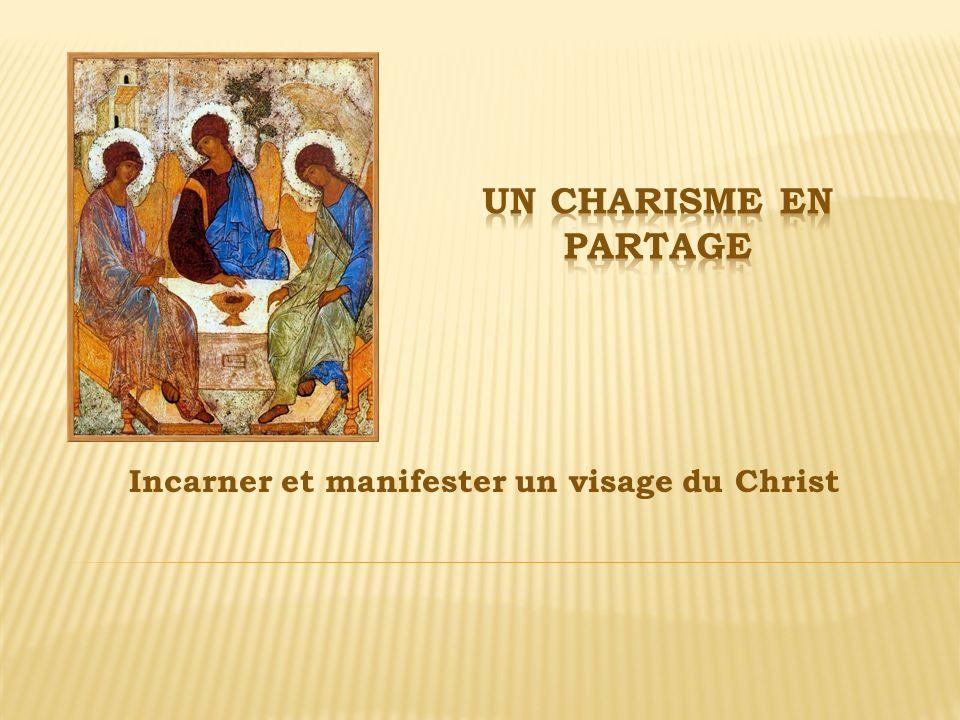 Incarner et manifester un visage du Christ