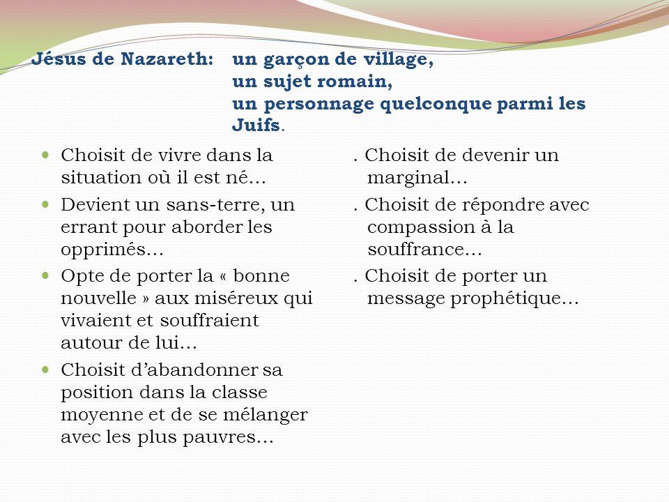 Jésus de Nazareth:. un garçon de village,. un sujet romain,
