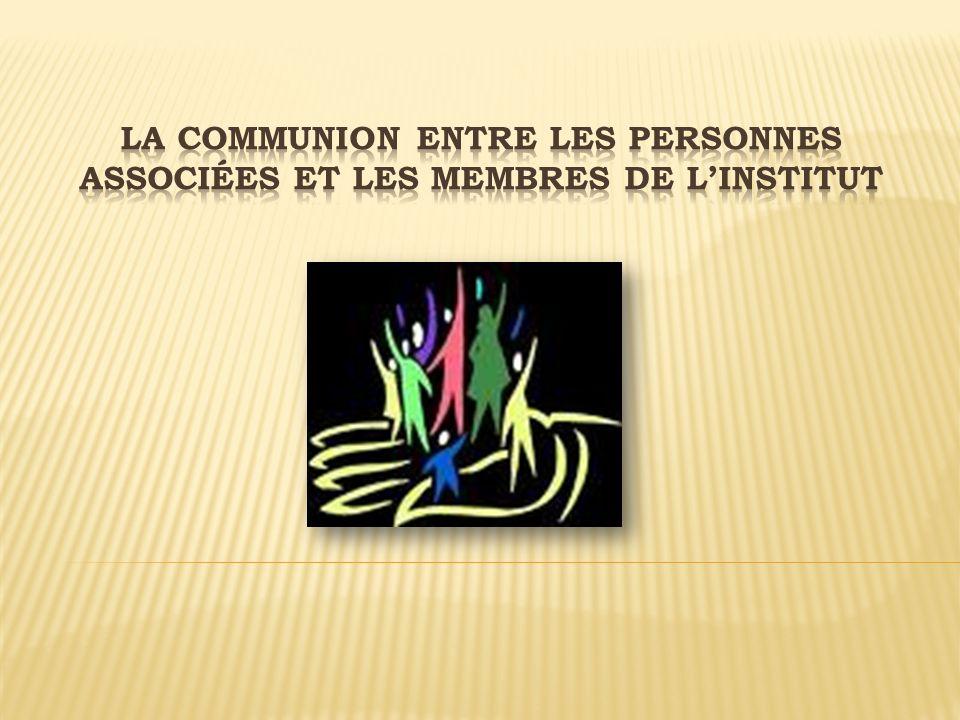 La communion entre les personnes associées et les membres de l'Institut