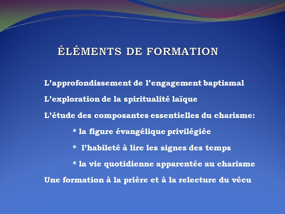 ÉLÉMENTS DE FORMATION L'approfondissement de l'engagement baptismal
