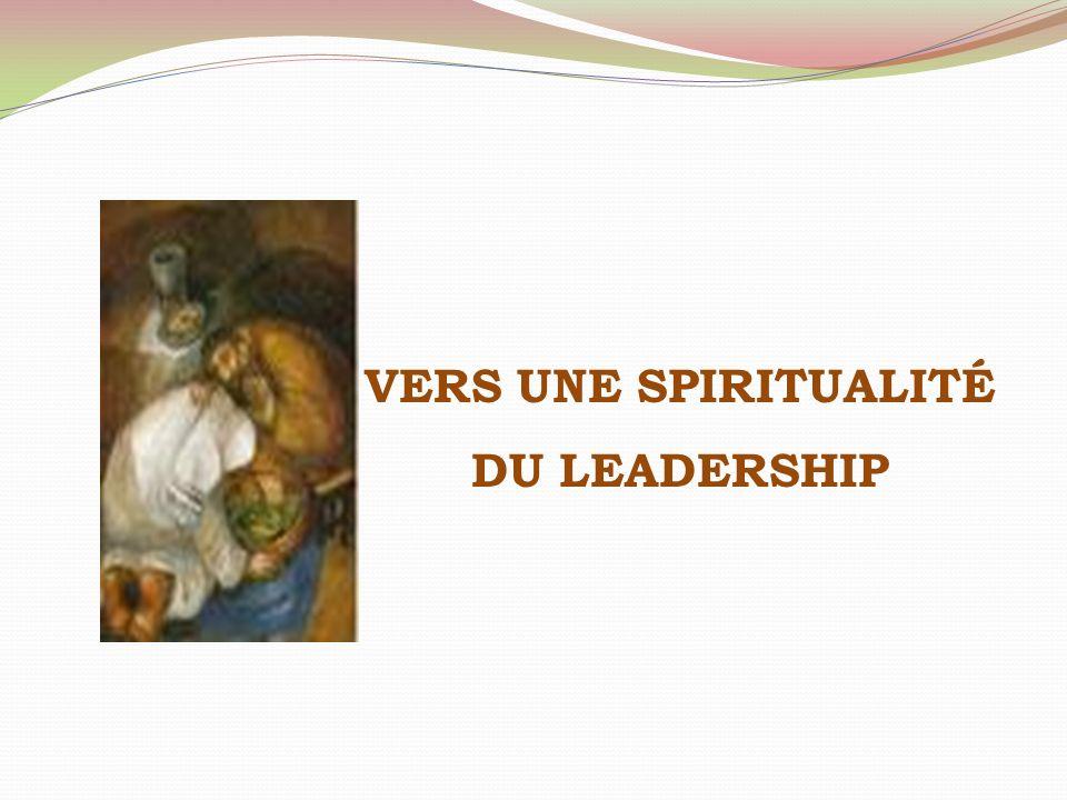 VERS UNE SPIRITUALITÉ DU LEADERSHIP