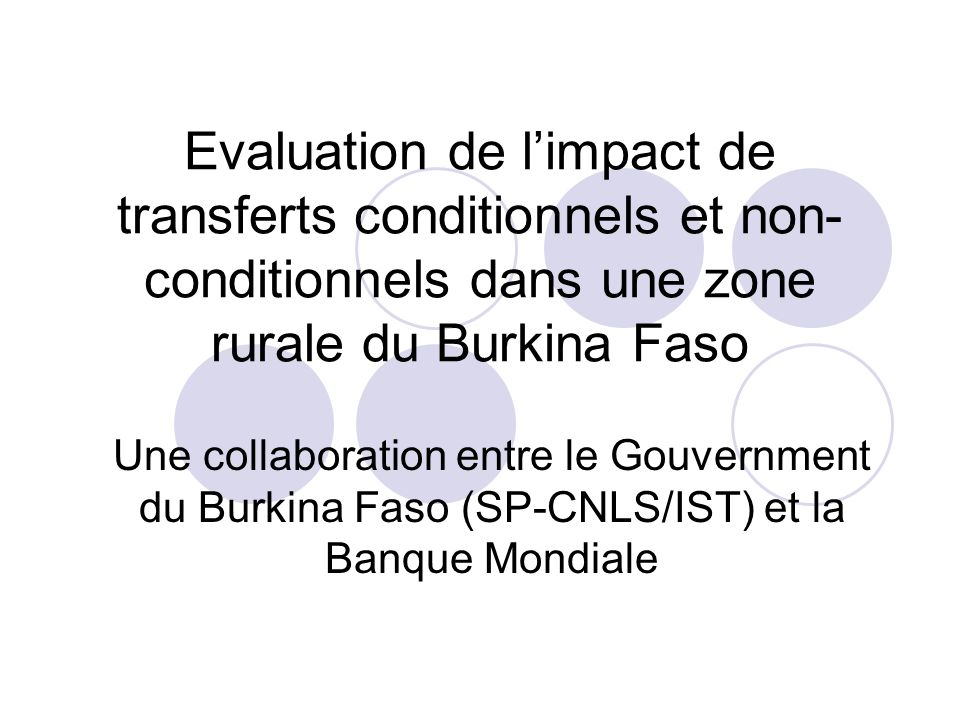 Evaluation de l'impact de transferts conditionnels et non- conditionnels dans une zone rurale du Burkina Faso