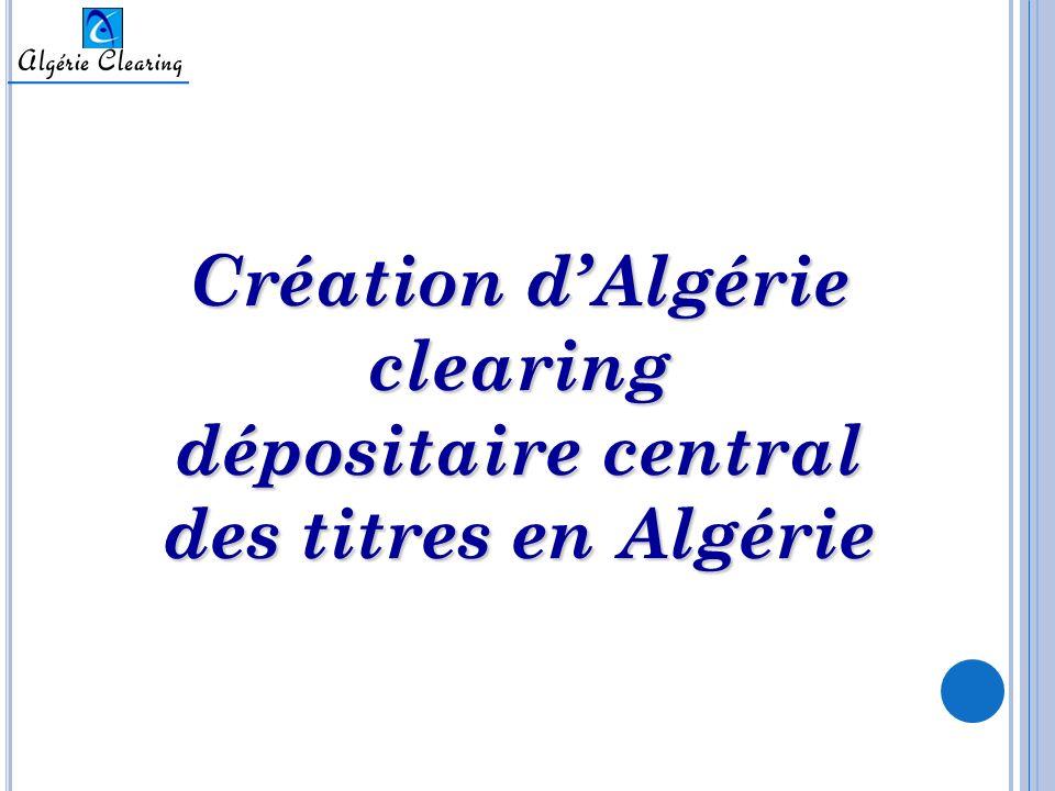 Création d'Algérie clearing dépositaire central des titres en Algérie