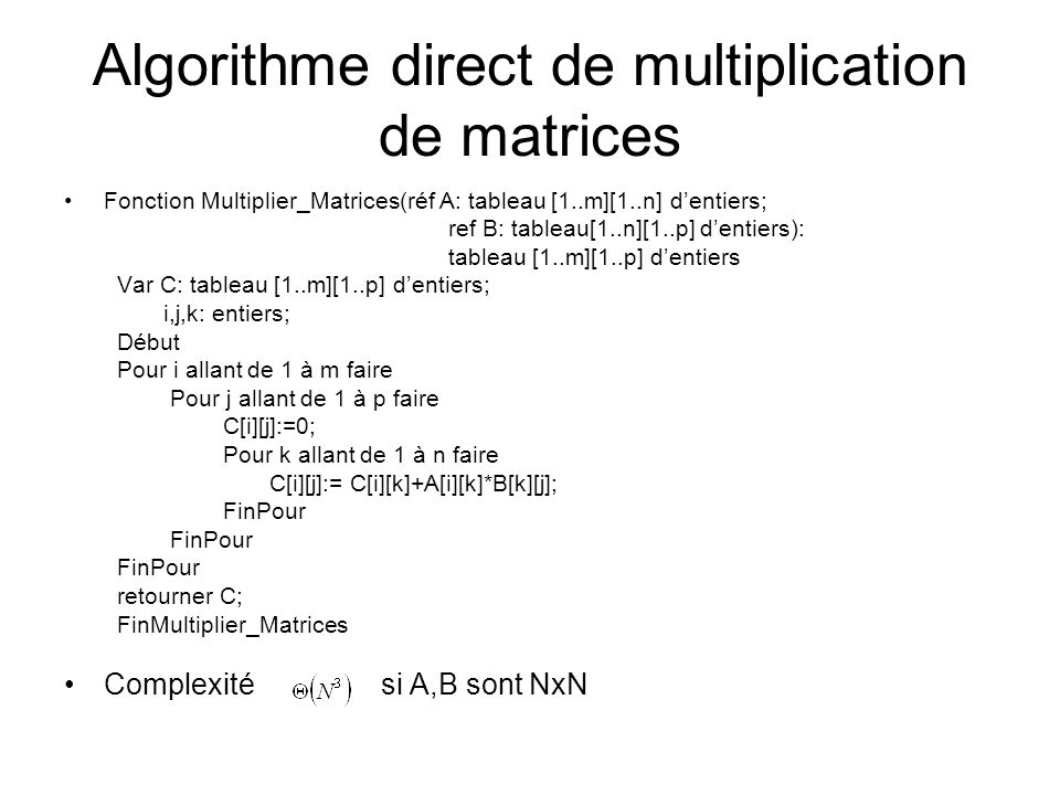 Algorithme direct de multiplication de matrices