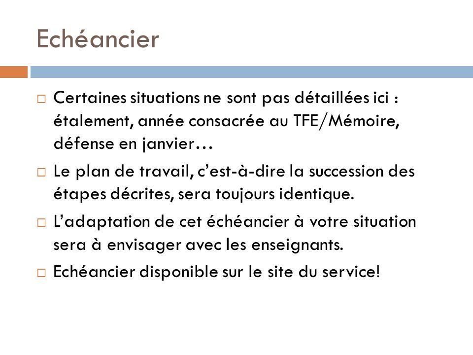 Echéancier Certaines situations ne sont pas détaillées ici : étalement, année consacrée au TFE/Mémoire, défense en janvier…