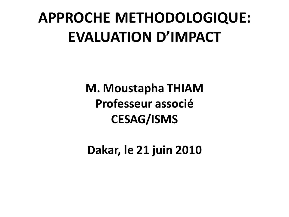 APPROCHE METHODOLOGIQUE: EVALUATION D'IMPACT