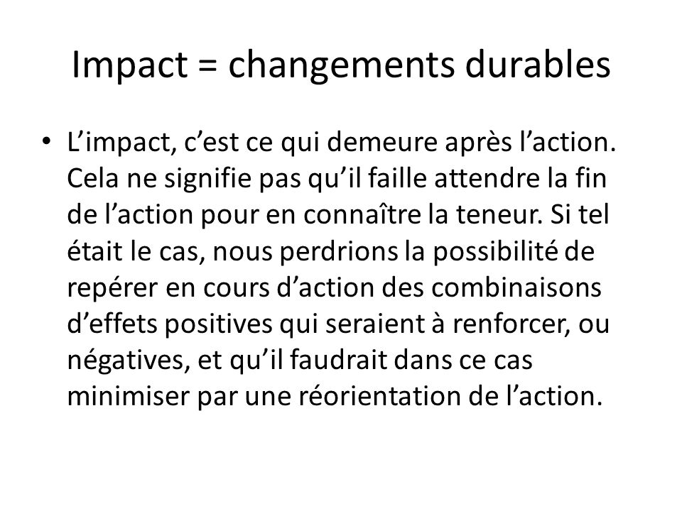 Impact = changements durables