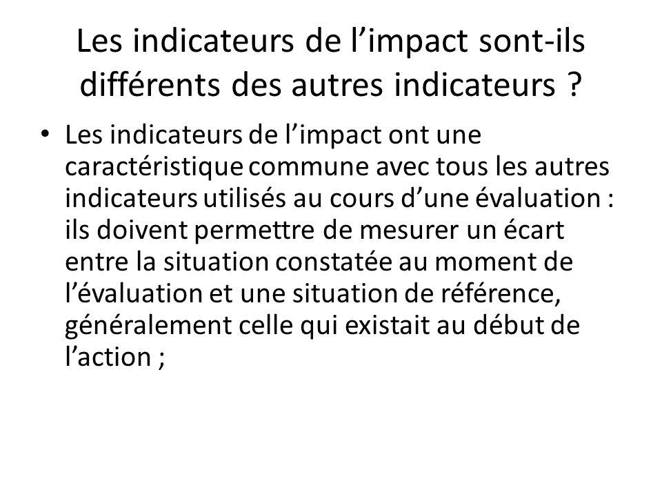 Les indicateurs de l'impact sont-ils différents des autres indicateurs