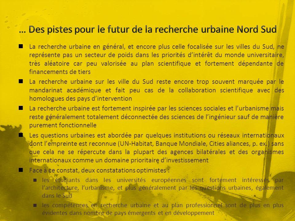 … Des pistes pour le futur de la recherche urbaine Nord Sud