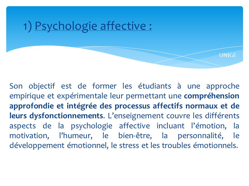 1) Psychologie affective :