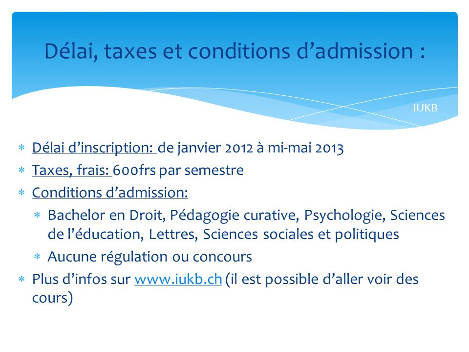 Délai, taxes et conditions d'admission :