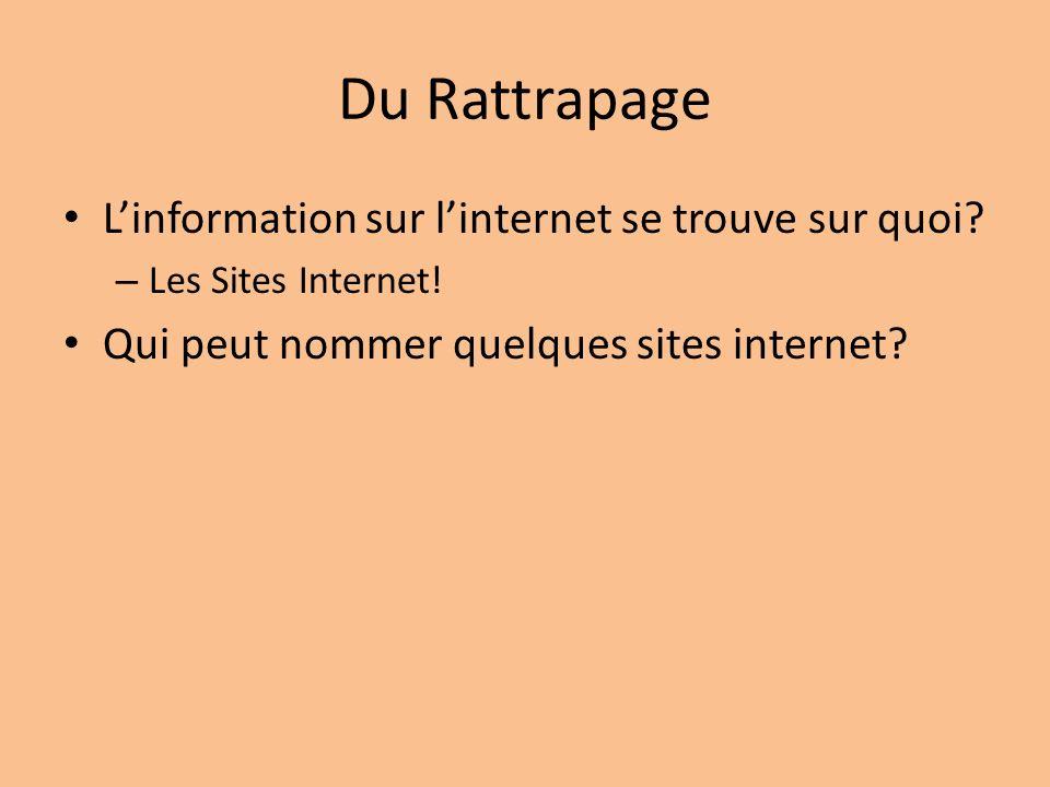 Du Rattrapage L'information sur l'internet se trouve sur quoi
