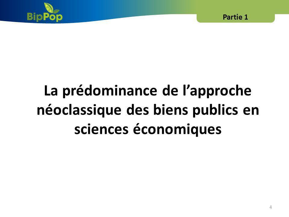 Partie 1 La prédominance de l'approche néoclassique des biens publics en sciences économiques