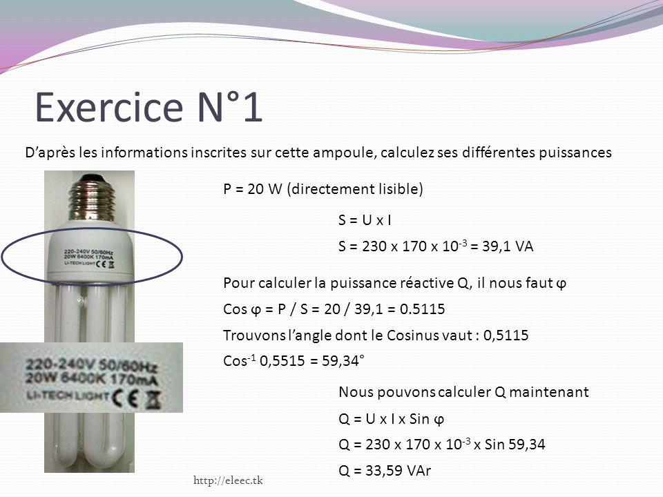 Exercice N°1 D'après les informations inscrites sur cette ampoule, calculez ses différentes puissances.