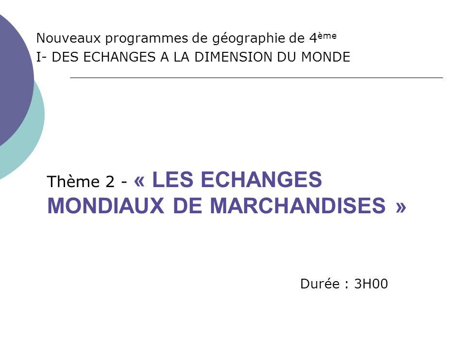 Thème 2 - « LES ECHANGES MONDIAUX DE MARCHANDISES »