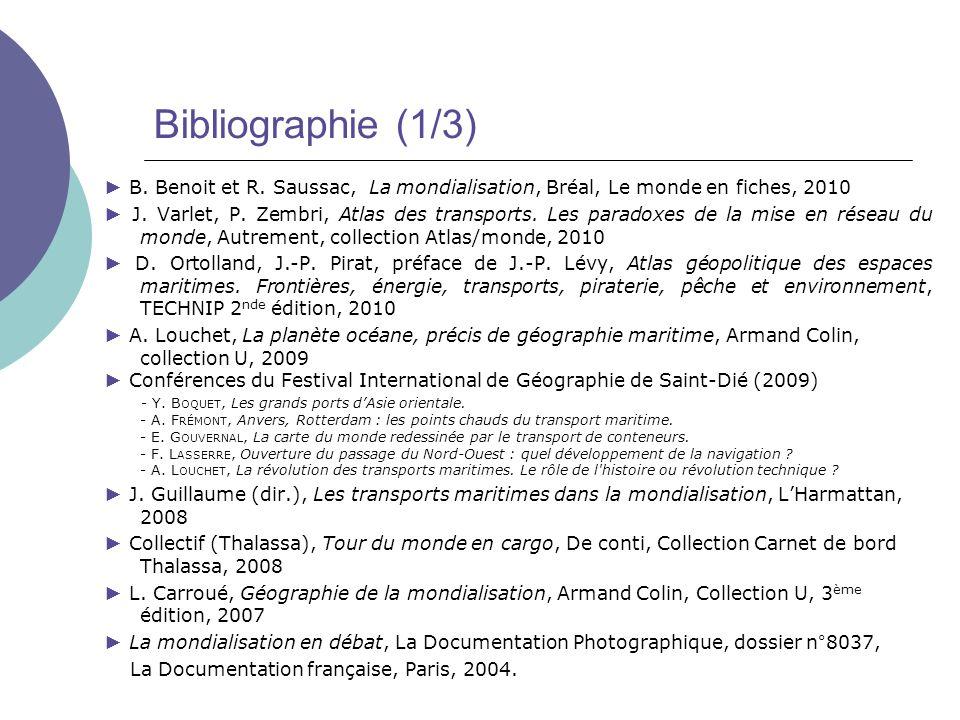 Bibliographie (1/3) ► B. Benoit et R. Saussac, La mondialisation, Bréal, Le monde en fiches, 2010.