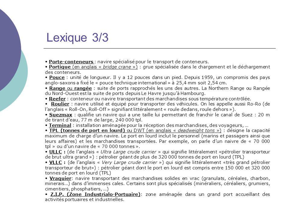 Lexique 3/3 • Porte-conteneurs : navire spécialisé pour le transport de conteneurs.