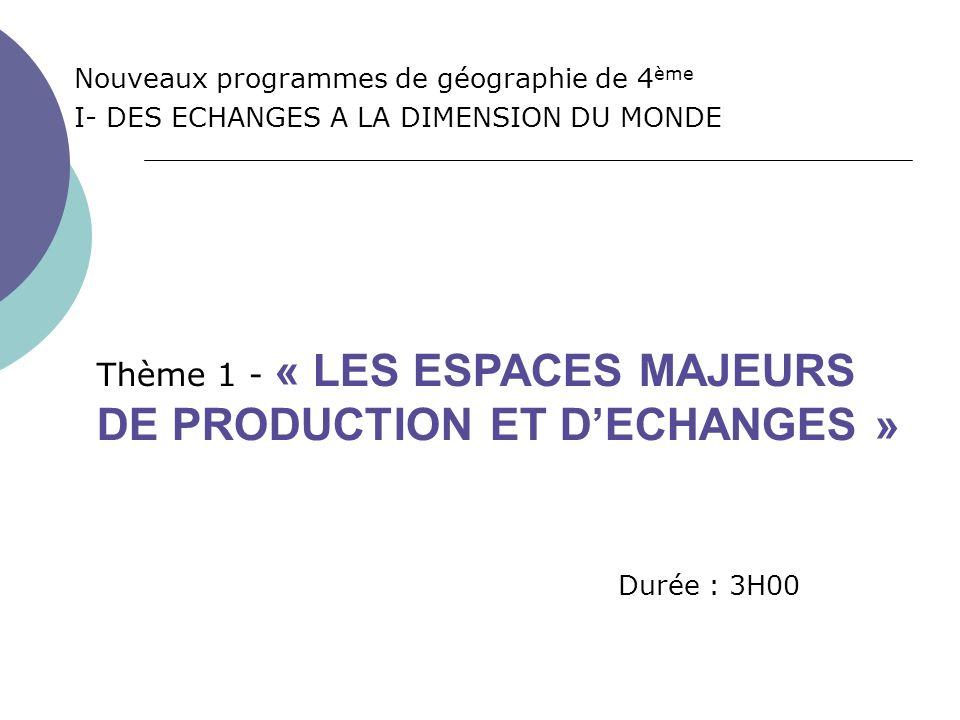 Thème 1 - « LES ESPACES MAJEURS DE PRODUCTION ET D'ECHANGES »