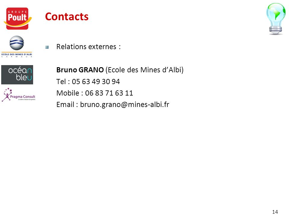 Contacts Relations externes : Bruno GRANO (Ecole des Mines d'Albi)
