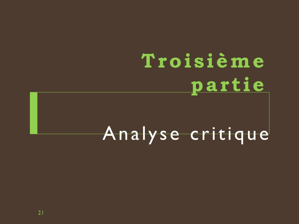 Troisième partie Analyse critique