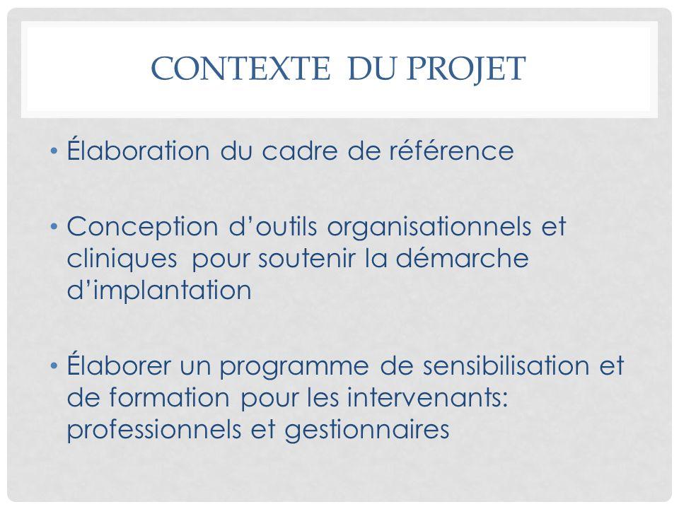 CONTEXTE DU PROJET Élaboration du cadre de référence