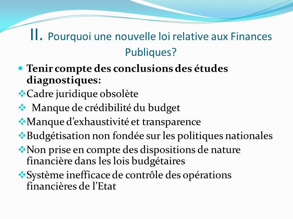 II. Pourquoi une nouvelle loi relative aux Finances Publiques