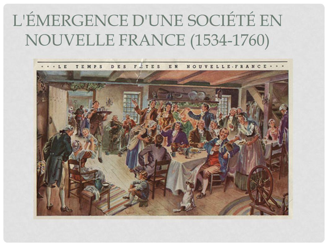 L émergence d une société en Nouvelle France (1534-1760)