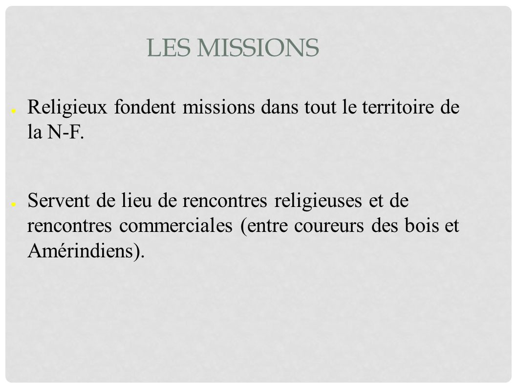 Les missions Religieux fondent missions dans tout le territoire de la N-F.