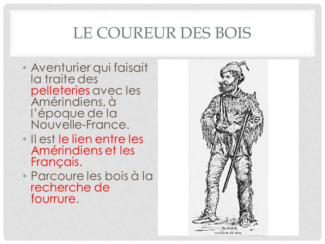 Le coureur des bois Aventurier qui faisait la traite des pelleteries avec les Amérindiens, à l'époque de la Nouvelle-France.