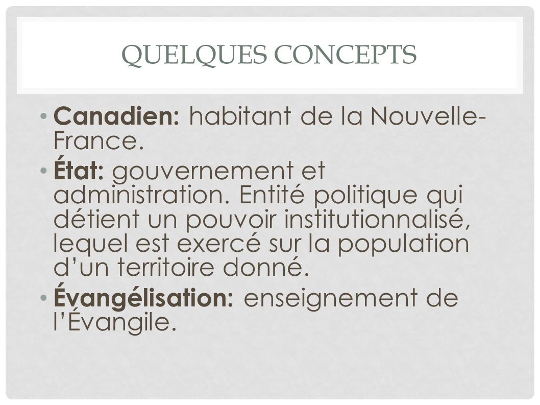 Quelques concepts Canadien: habitant de la Nouvelle-France.