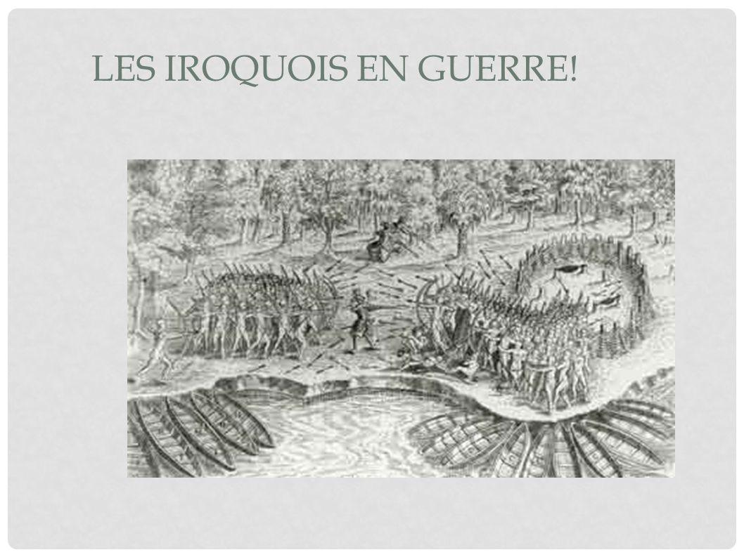 Les Iroquois en guerre!